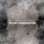 Trent Reznor and Atticus Ross - The Girl With the Dragon Tattoo