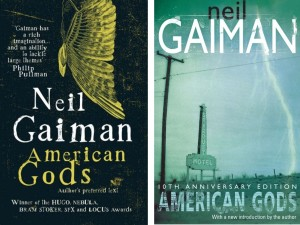 My original copy of American Gods (lef), perma-loaned my by my Nanna. I later upgraded to the Anniversary Edition (right)